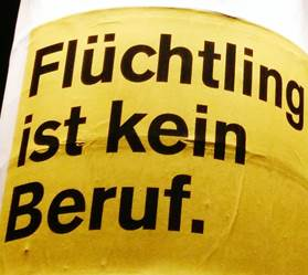 Plakat: Flüchtling ist kein Beruf